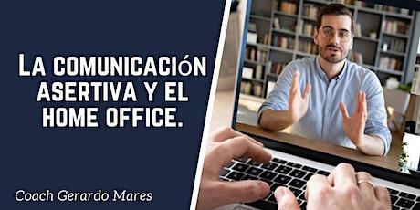 La comunicación asertiva y el home office. entradas