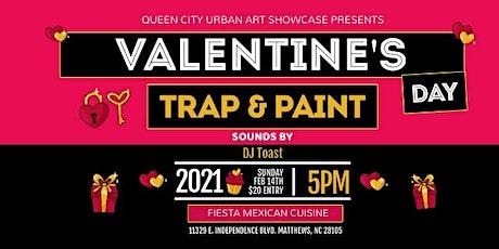 Valentine's Day: Trap & Paint tickets