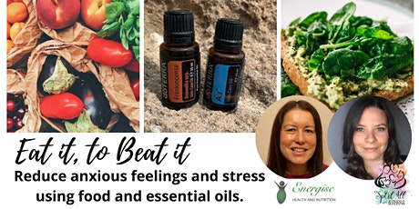 Reduce anxious feelings and stress using food and essential oils tickets