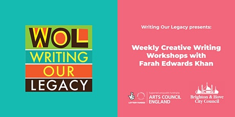 Weekly Creative Writing Workshops with Farah Edwards Khan tickets