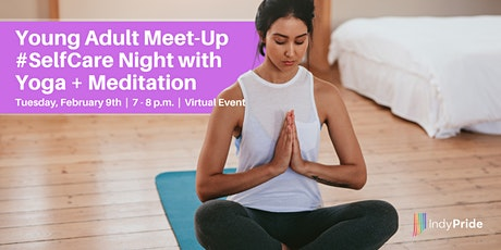 Young Adult Meet-Up #SelfCare Night with Yoga + Meditation tickets