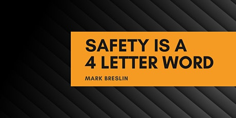 Safety is a 4 Letter Word tickets