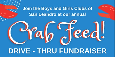 San Leandro Boys & Girls Clubs Annual Crab Feed  (Drive-Thru) tickets
