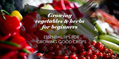 Vegetable & Herb Growing for Beginners tickets