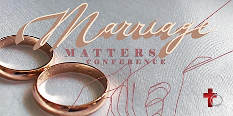 2021 Marriage Matters Conference - Expecting Something New tickets