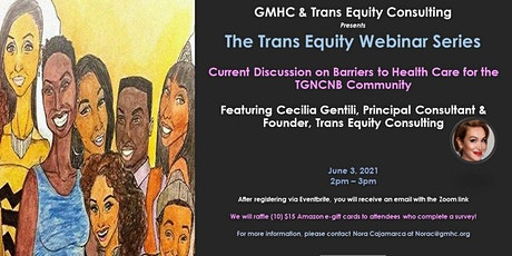 The Trans Equity Webinar Series:  Discussion on Barriers to Health Care tickets