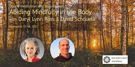 A Meditation and Yoga Retreat: Abiding Mindfully in the Body tickets
