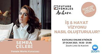 İş ve Hayat Vizyonu Nasıl Oluşturulur? | FF Ankara tickets