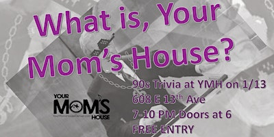 What Is, Your Mom's House? (Trivia Night) 2/10