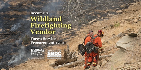 Become A  Wildland Firefighting Vendor | Forest Service Procurement [VIPR] tickets