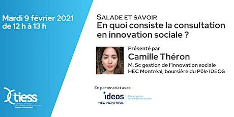 Salade et savoir: En quoi consiste la consultation en innovation sociale? billets