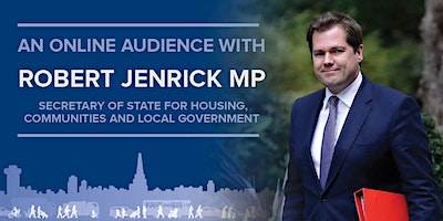 An Online Audience with the Rt Hon Robert Jenrick MP