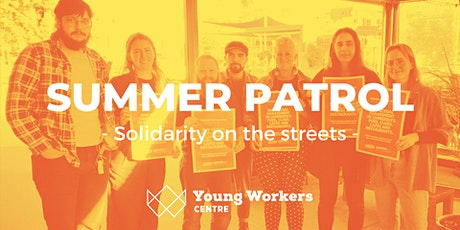 Summer Patrol: End Insecure Work tickets