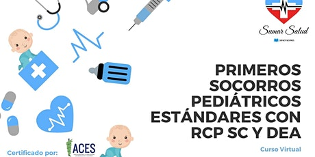 PRIMEROS SOCORROS PEDIÁTRICOS ESTÁNDARES CON RCP SOLO COMPRESIONES Y DEA entradas