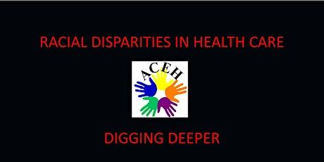 Racial Disparities in Health Care - Digging Deeper tickets