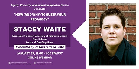 EDI Speaker Series - How (and Why) to Queer Your Pedagogy with Stacey Waite tickets