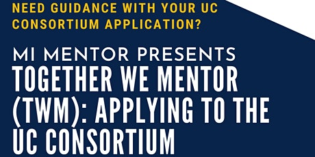 Together We Mentor (TWM): Applying to the UC Consortium tickets