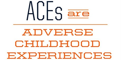 Understanding Adverse Childhood Experiences (ACEs) tickets