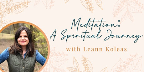 Meditation: A Spiritual Journey with Leann Koleas tickets