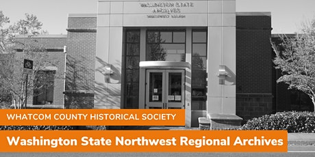 Historical Society: Washington State Northwest Regional Archives tickets