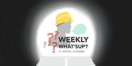 Weekly What'sUp - A Virtual Headspace for Manufacturers tickets