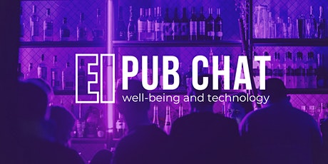 EI's January Pub Chat on Well-Being in Technology tickets