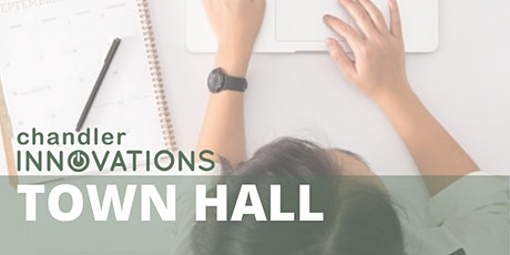 Chandler Innovations Incubator Townhall tickets