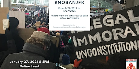 4 Years after NoBanJFK - Where We Were, Where We've Been, Where We're Going tickets