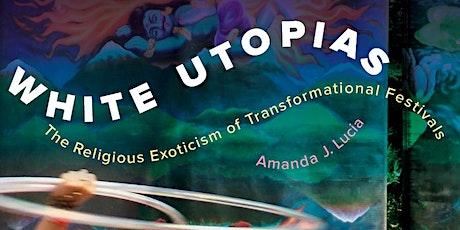 Book Talk: White Utopias by Amanda Lucia tickets