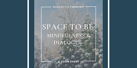 Space to BE: Mindfulness and Dialogue in Community tickets
