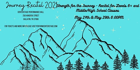 Recital 2021 - Strength for the Journey - Levels 6+ and Middle/High School tickets