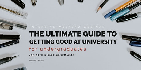 Uniwrite Presents: The Ultimate Guide to Getting Good at University tickets