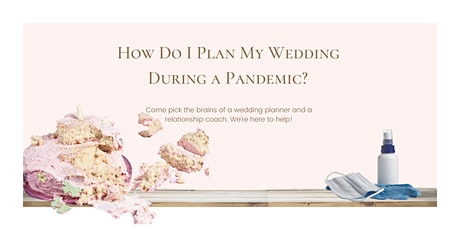How Do I Plan My Wedding During a Pandemic? tickets