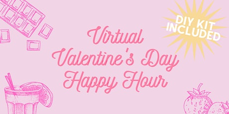 Virtual Valentine's Day Happy Hour with DIY Kits tickets