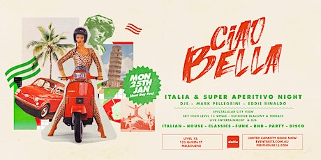 CIAO BELLA ITALIA & SUPER APERITIVO NIGHT tickets