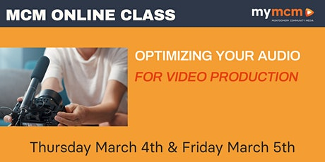 Optimizing Your Audio for Video Production (Ages 15+) tickets