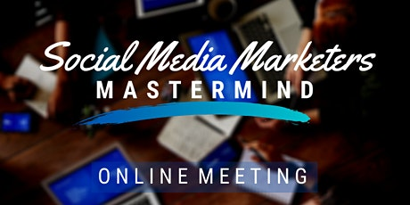 Copy of Social Media Marketers (SMM) Connect: Mastermind tickets