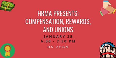 HRMA Presents: Compensation, Rewards, and Unions tickets