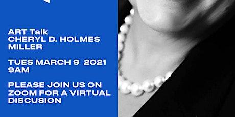 ART Talk with Cheryl D. Holmes Miller tickets