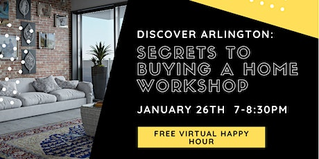 Discover Arlington: Secrets to Buying A Home Virtual Workshop (January 26) tickets