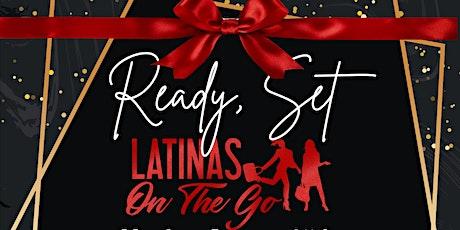 Ready, Set Latinas On The Go tickets