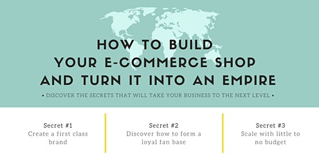 How To Build Your E-Commerce Shop and Turn IT Into An Empire tickets
