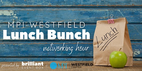 Lunch Bunch Networking Hour! Presented by MPIWC & Brilliant Event Box tickets