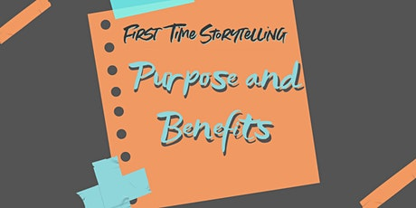 Purpose and Benefits of First Time Storytelling tickets