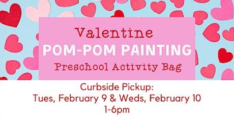 Preschool Activity Bag: Valentine Pom-Pom Painting - Curbside Supply Pickup tickets