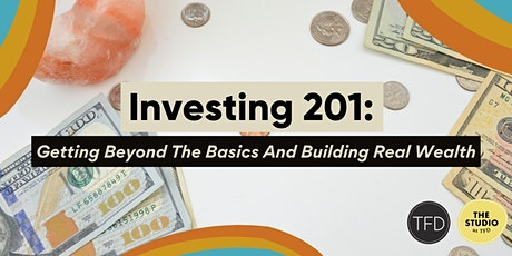 Investing 201: Getting Beyond the Basics and Building Real Wealth bilhetes