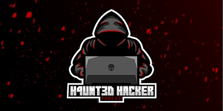 """""""H4unt3d Hacker"""" Ep.11 feat Johnny5, GhostExodus and Alberto Daniel Hill tickets"""