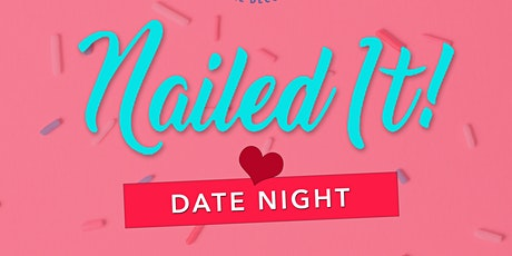 """Nailed It"" Date Night! tickets"