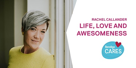 Rachel Callander ~ Life, love and awesomeness tickets