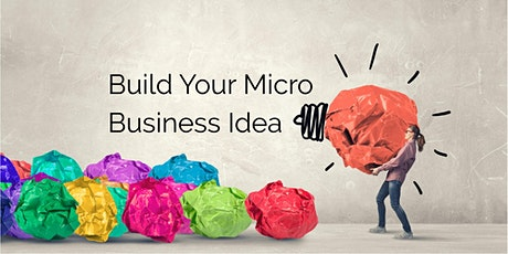 Build Your Micro Business Idea tickets